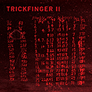 JOHN FRUSCIANTE PRESENTS TRICKFINGER「II」