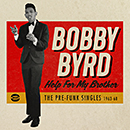 BOBBY BYRD「Help For My Brother - The Pre-Funk Singles 1963-68」