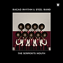 BACAO RHYTHM & STEEL BAND「The Serpent's Mouth」