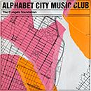 The Rongetz Foundation「Alphabet City Music Club」
