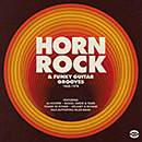Horn Rock & Funky Guitar Grooves 1968-1974