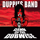 DUPPIES BAND「Dawn Of The Dubwise」
