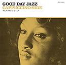 V.A.「GOOD DAY JAZZ -cappuccino side-」