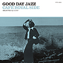 GOOD DAY JAZZ -cafe royal side-