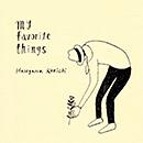 HASEGAWA KENICHI「my favorite things」