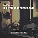 16FLIP & DJ SCRATCH NICE「B'KLYN Instrumentals」