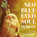 V.A.「NEO BLUE EYED SOUL -City Pop style-」