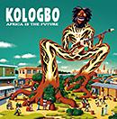 KOLOGBO「Africa Is The Future」