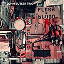 JOHN BUTLER TRIO「Flesh & Blood」