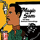 MAGIC SAM「The Best Delmark Recordings」