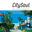 City Soul:Ahead - Today's Soul, AOR & Blue Eyed Soul