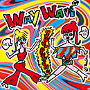WAY WAVE「SOUL PUNCH」