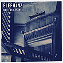 ELEPHANZ「Time for a Change」
