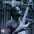 LURRIE BELL「Blues Had A Baby」