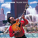 SYL JOHNSON「Talkin' Bout Chicago」