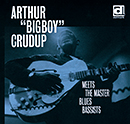 "ARTHUR ""BIG BOY"" CRUDUP「Meets The Master Blues Bassists」"