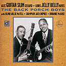 "ALEC ""GUITAR SLIM"" SEWARD & LOUIS ""JELLY BELLY"" HAYES「The Back Porch Boys」"