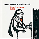 SPECKLED RED「The Dirty Dozens」