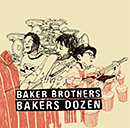 THE BAKER BROTHERS「Bakers Dozen」