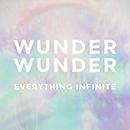 WUNDER WUNDER「Everything Infinite」