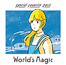 SPECIAL FAVORITE MUSIC「World's Magic」