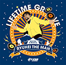 V.A. (selected & mixed by Ryuhei The Man)「LIFETIME GROOVE」