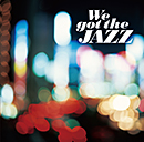 V.A.「We got the JAZZ」