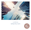 V.A.「Light Mellow -Urban Current-」