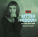 BITTER GROOVES -pre-AOR styled SOUL-