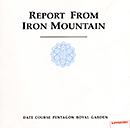 DATE COURSE PENTAGON ROYAL GARDEN「Report From Ironmountain」
