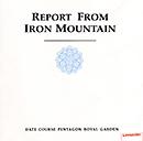 DATE COURSE PENTAGON ROYAL GARDEN「Report From Ironmountain」