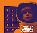 COMPUTER MAGIC「Scientific Experience」