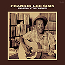 FRANKIE LEE SIMS「Walking With Frankie」
