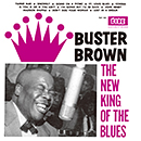 BUSTER BROWN「The New King Of The Blues」