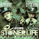 KOWICHI & DJ TY-KOH「STONER LIFE THE MIXTAPE」