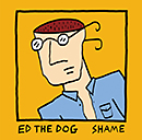 ED THE DOG「Shame」