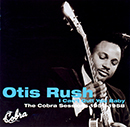 OTIS RUSH「I Can't Quit You Baby - The Cobra Sessions 1956-1958」