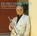 DUSKO GOYKOVICH「Dusko Goykovich with Strings ~ The Brandenburg Concert ~」