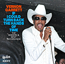 VERNON GARRETT「If I Could Turn Back The Hands Of Time - The Modern & Kent Recordings」