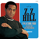 Z.Z.HILL「I'm A Soul Man - The Best Of Kent Recordings」