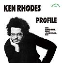 KEN RHODES「Profile」
