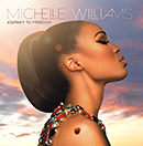 MICHELLE WILLIAMS「Journey To Freedom」