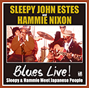 SLEEPY JOHN ESTES & HAMMIE NIXON「Blues Live! Sleepy & Hammie Meet Japanese People」