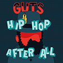 GUTS「Hip Hop After All」