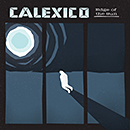 CALEXICO「Edge Of The Sun」