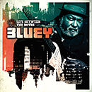 BLUEY「Life Between The Notes」