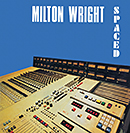 MILTON WRIGHT「Spaced」