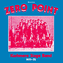 KASHMERE STAGE BAND「Zero Point」