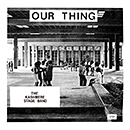 KASHMERE STAGE BAND「Our Thing」