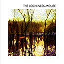 The Loch Ness Mouse